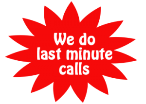 We do last minute calls